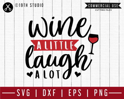 Wine a little laugh a lot SVG | M47F | A Wine SVG cut file Craft House SVG - SVG files for Cricut and Silhouette