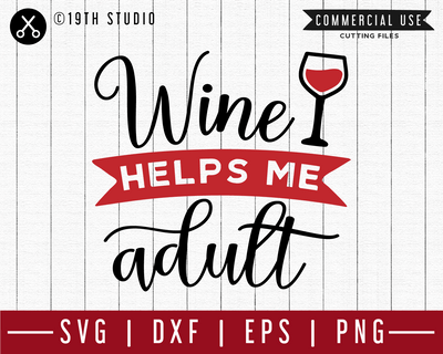 Wine helps me adult SVG | M47F | A Wine SVG cut file Craft House SVG - SVG files for Cricut and Silhouette