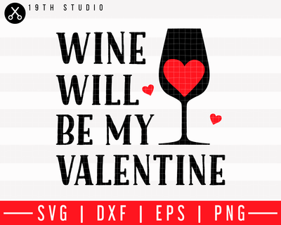 Wine will be my valentine SVG | M43F47 Craft House SVG - SVG files for Cricut and Silhouette