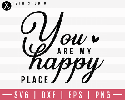 You Are My Happy Place SVG | M19F38 Craft House SVG - SVG files for Cricut and Silhouette