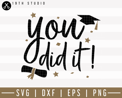 You did it SVG | M24F15 Craft House SVG - SVG files for Cricut and Silhouette