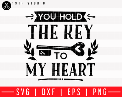 You hold the key to my heart SVG | M43F50 Craft House SVG - SVG files for Cricut and Silhouette