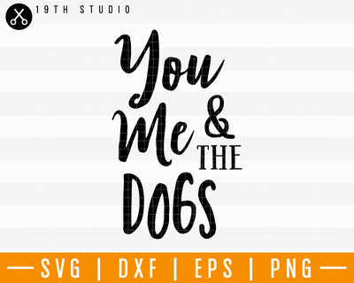 You Me And The Dogs SVG | M25F23 Craft House SVG - SVG files for Cricut and Silhouette