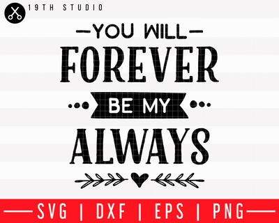 You will forever be my always SVG | M43F51 Craft House SVG - SVG files for Cricut and Silhouette
