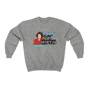 She's the Gina to my Martin Unisex Heavy Blend™ Crewneck Sweatshirt