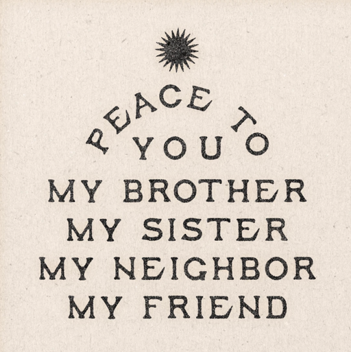 Peace To You My Brother Print