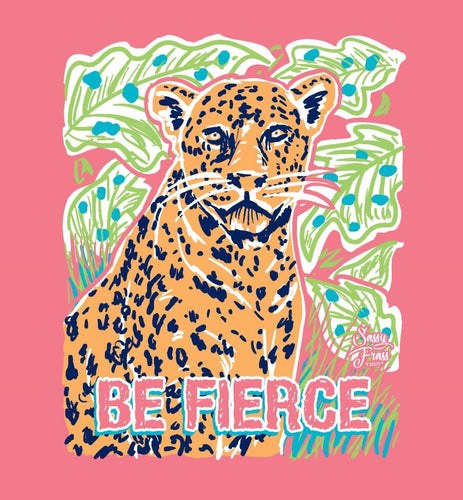 Be Fierce T Shirt