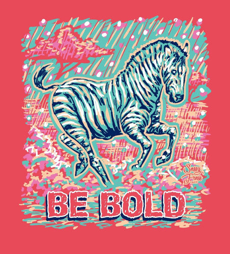 Be Bold T Shirt