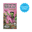 FREE Give Me The Brain! (Print and Play)