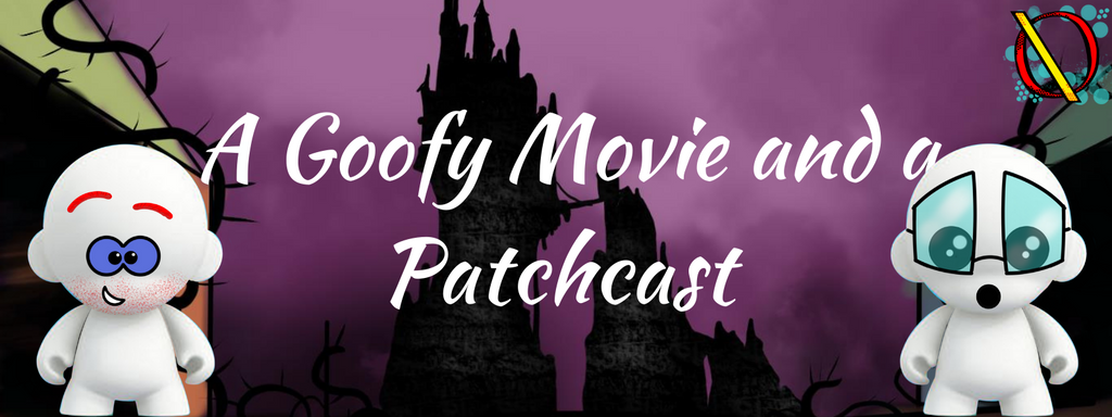 A Goofy Movie and a Patchcast E.307 Obscure Disney Podcast