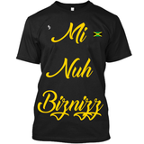 Mi Nuh Biznizz T-Shirt - 1st Culture