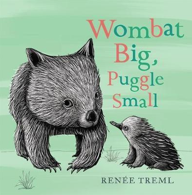 MAKIN' WHOOPEE - RENEE TREML - WOMBAT BIG, PUGGLE SMALL CHILDREN BOOK