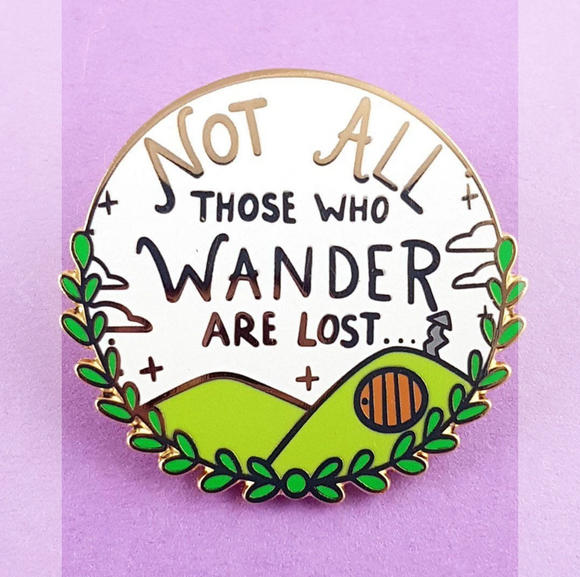 JUBLY-UMPH - NOT ALL THOSE WHO WANDER ARE LOST LAPEL PIN