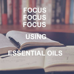 Focus Blends Using Essential Oils - Essentially You Oils - Ottawa