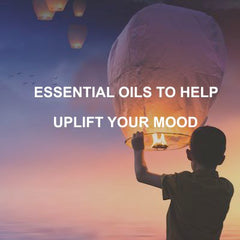 Uplifting Blends Using Essential oils - Essentially You Oils - Ottawa