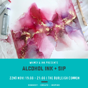 Alcohol Ink + Sip Workshop  || by Whimsy & Ink