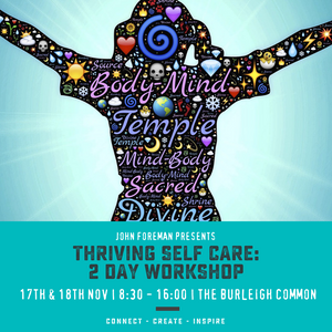 Thriving Self Care Intensive: 2 Day Workshop || John Foreman