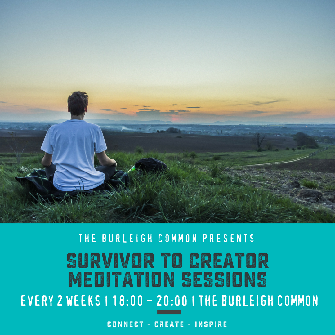 From Survivor to Creator Meditation Sessions || by The Burleigh Common