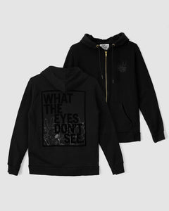 """What the Eyes Don't See"" Hoodie"