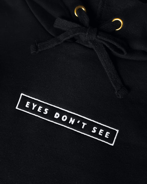 Eyes Don't See Pullover Hoodie