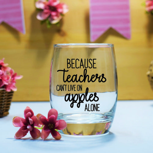 Teacher Gift Decal - Because teachers can't live on apples alone  - 3