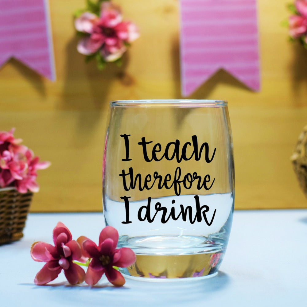 Teacher Gift Decal - I teach therefore I drink  - 3