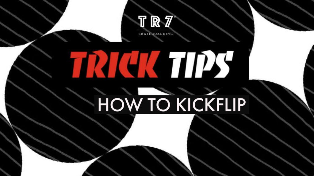 How To Kickflip For Beginners With Chaz Merryweather - TR7 Skate Trick Tips