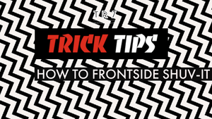 How To Frontside Shuv-it For Beginners With Harry While - TR7 Skate Trick Tips