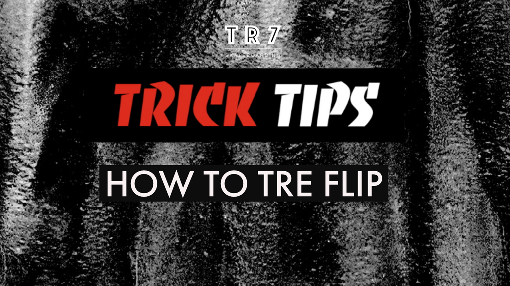 How To Tre Flip / 360 Flip With Chaz Merryweather - TR7 Skate Trick Tips