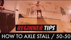How To Axle Stall/ 50-50 With Chaz Merryweather - Beginner Tips