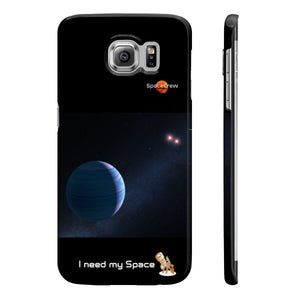 """I need my Space"" Samsung Phone Cases"