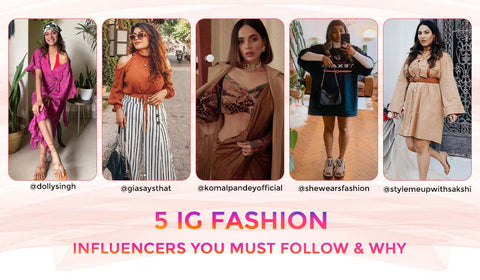 5 IG FASHION INFLUENCERS YOU MUST FOLLOW & WHY