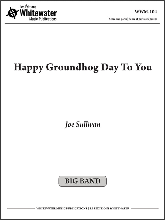 Happy Groundhog Day To You - Joe Sullivan