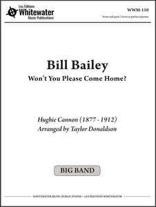 Bill Bailey Won't You Please Come Home? - arr. Taylor Donaldson