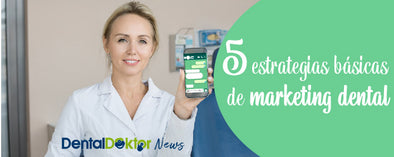 5 estrategias básicas  de marketing dental