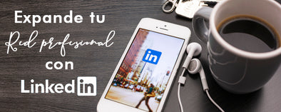 Expande tu red profesional con LinkedIn