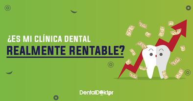 ¿Es mi clínica dental realmente rentable?