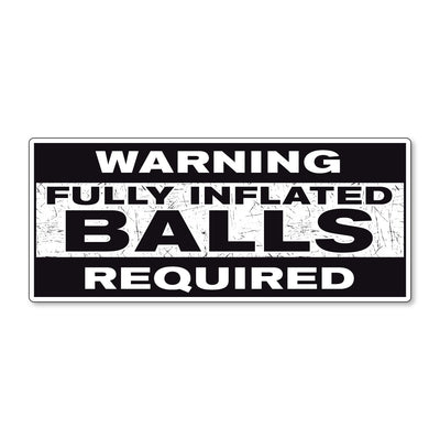 Fully Inflated Balls Required Decal