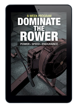 Dominate the Row: An 8-Week Program for Power, Speed & Endurance