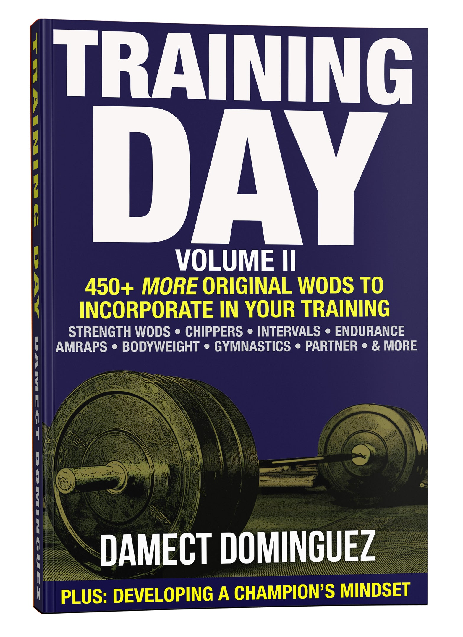 Training Day, Volume II: 450+ More Original WODs to Incorporate in Your Training
