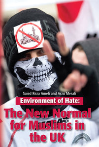 Environment of Hate: The New Normal for Muslims in the UK