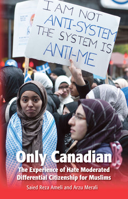 Only Canadian: The Experience Of Hate Moderated Citizenship For Muslims