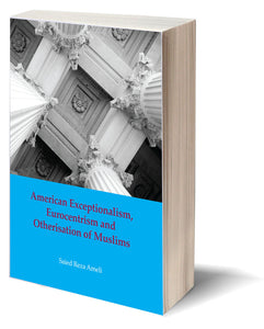 American Exceptionalism, Eurocentrism and Otherization of Muslims