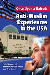 Once Upon a Hatred: Anti-Muslim Experiences in the USA