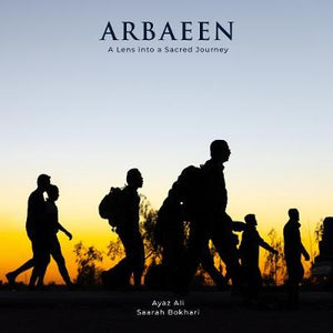 Arbaeen: A Lens into a Sacred Journey