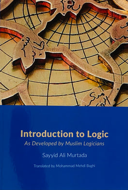 Introduction to Logic: As Developed by Muslim Logicians