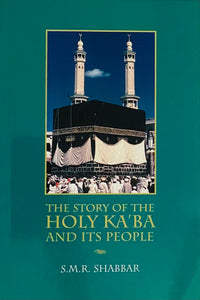 The Story of the Holy Ka'ba and Its People