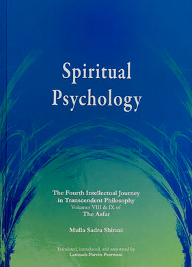 Spiritual Psychology: The Fourth Intellectual Journey in Transcendant Philosophy