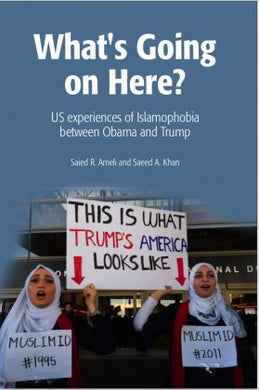 What's Going on Here? Islamophobia between Obama and Trump