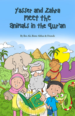 Yasser and Zahra Meet the Animals in the Qur'an